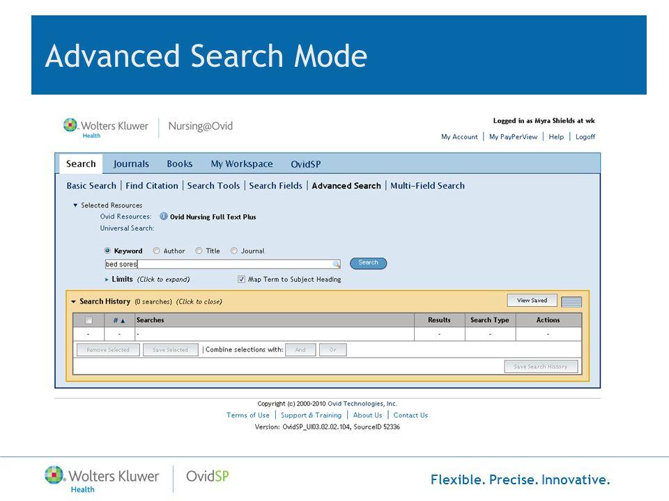 Flexible. Precise. Innovative. Advanced Search Mode--Keyword bed sores