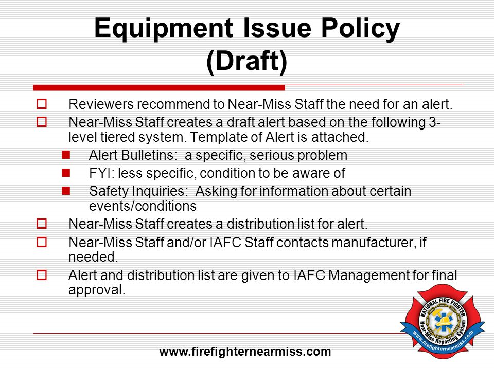 Equipment Issue Policy (Draft) Reviewers recommend to Near-Miss Staff the need for an alert. Near-Miss Staff creates a draft alert based on the follow