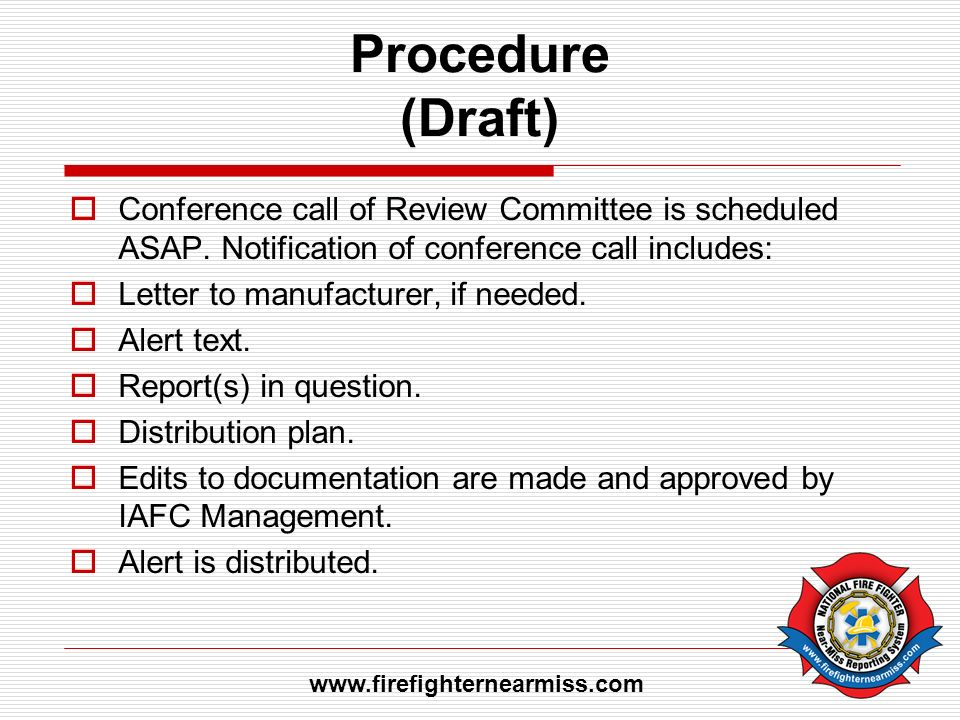 Procedure (Draft) Conference call of Review Committee is scheduled ASAP.