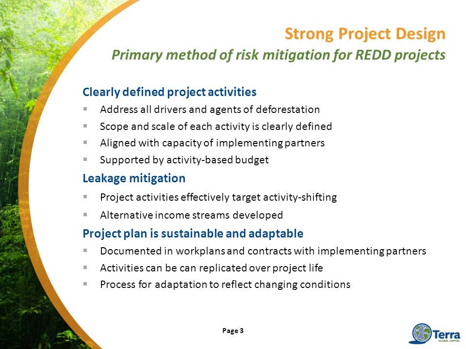 Clearly defined project activities Address all drivers and agents of deforestation Scope and scale of each activity is clearly defined Aligned with ca