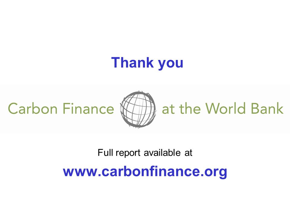 Full report available at www.carbonfinance.org Thank you