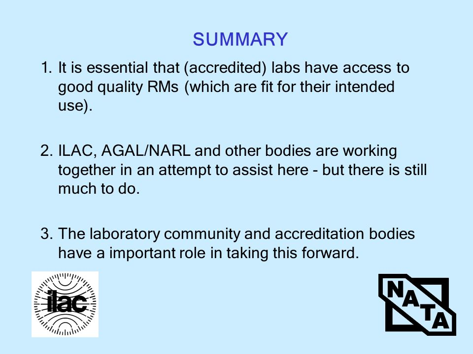 SUMMARY 1.It is essential that (accredited) labs have access to good quality RMs (which are fit for their intended use).