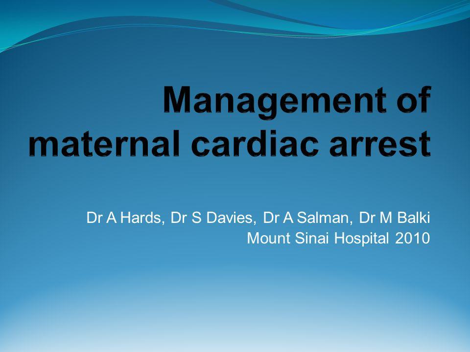 Dr A Hards, Dr S Davies, Dr A Salman, Dr M Balki Mount Sinai Hospital 2010