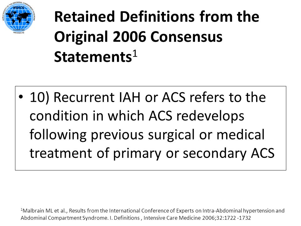 Retained Definitions from the Original 2006 Consensus Statements 1 10) Recurrent IAH or ACS refers to the condition in which ACS redevelops following
