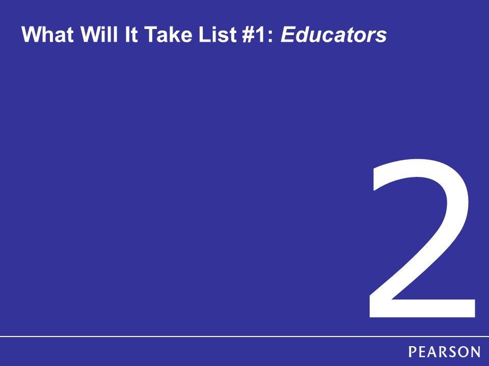 What Will It Take List #1: Educators 2