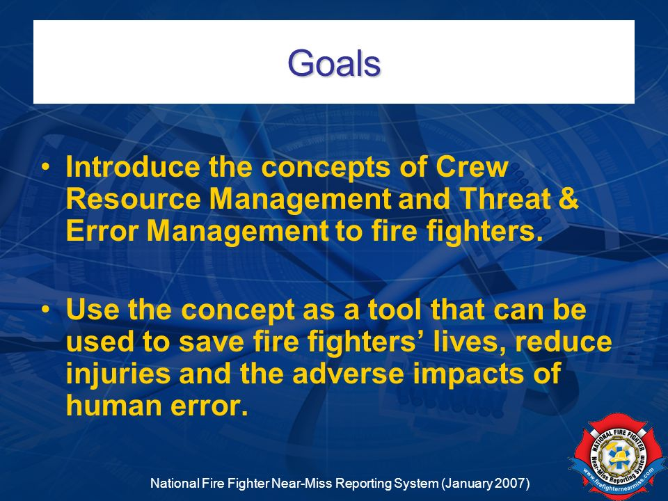 National Fire Fighter Near-Miss Reporting System (January 2007) Inquiry & Advocacy Skills Inquiry Skills Be Proactive Use Clear, Concise Questions Express Concerns Accurately Advocacy Skills Be Respectful Offer a Solution with your Concern Know When to Say When