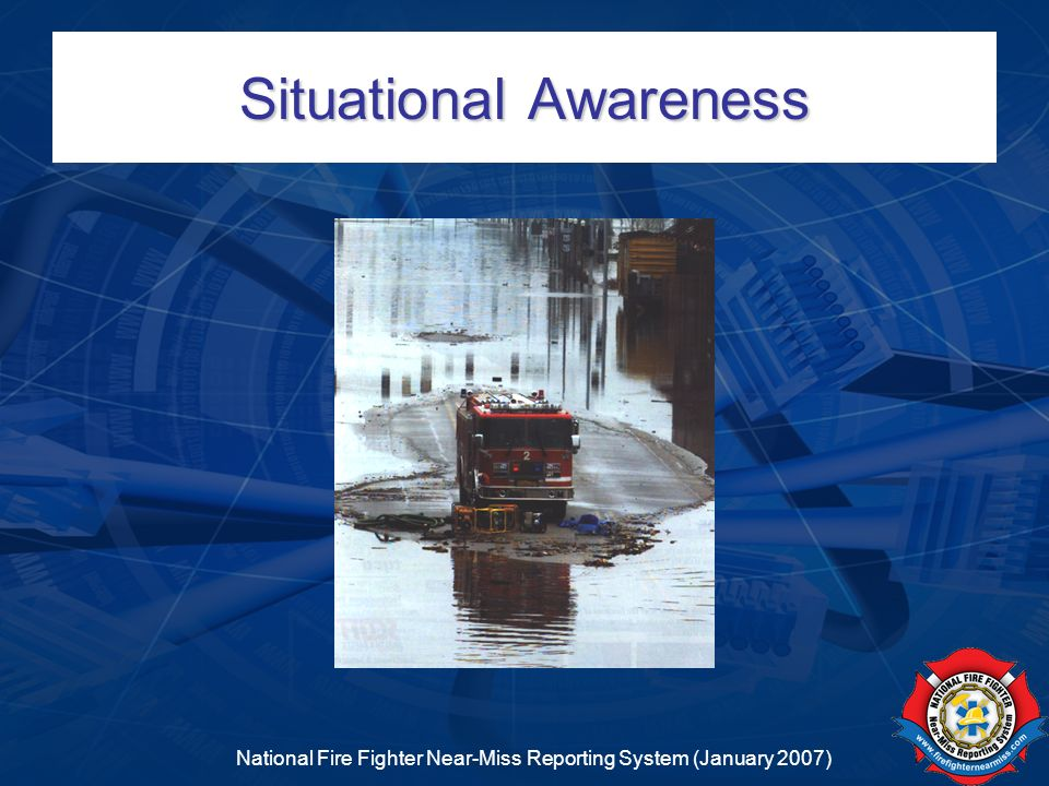 National Fire Fighter Near-Miss Reporting System (January 2007) Situational Awareness