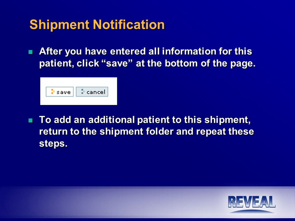 n After you have entered all information for this patient, click save at the bottom of the page. n To add an additional patient to this shipment, retu