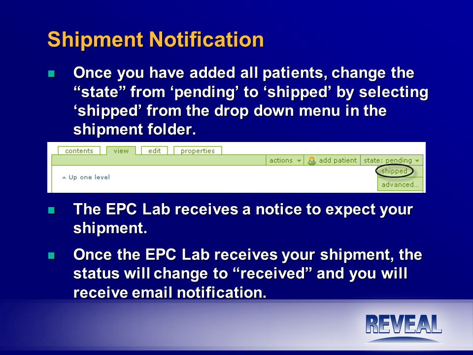 n Once you have added all patients, change the state from pending to shipped by selecting shipped from the drop down menu in the shipment folder. n Th