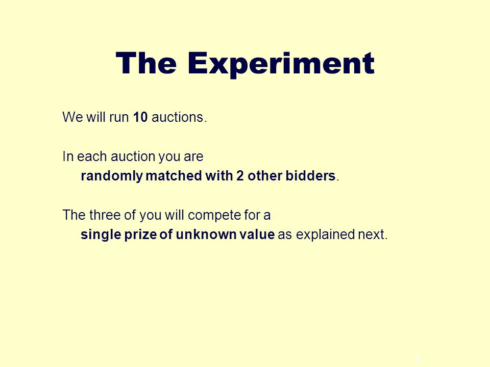 3 The Experiment We will run 10 auctions.