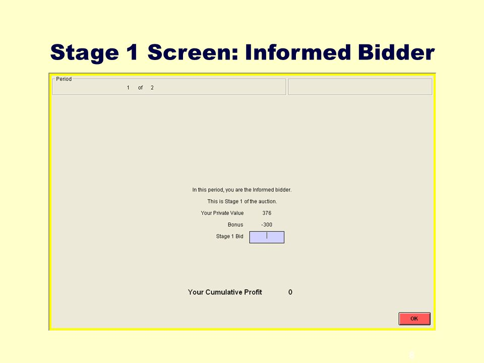 8 Stage 1 Screen: Informed Bidder