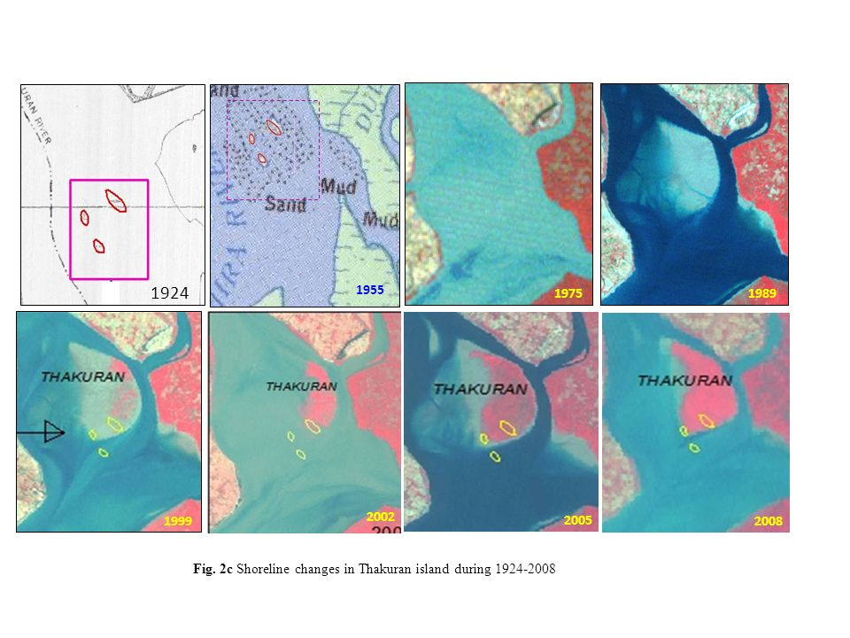 1924 1955 1975 Fig. 2c Shoreline changes in Thakuran island during 1924-2008 1989 1999 2002 2005 2008