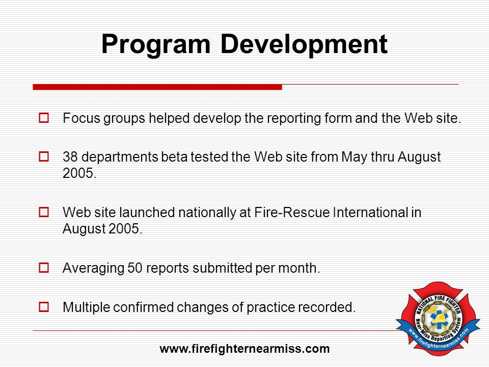 Program Development Focus groups helped develop the reporting form and the Web site.