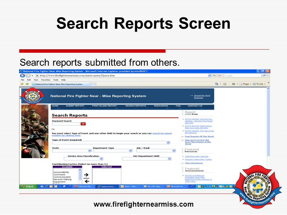 Search Reports Screen Search reports submitted from others. www.firefighternearmiss.com