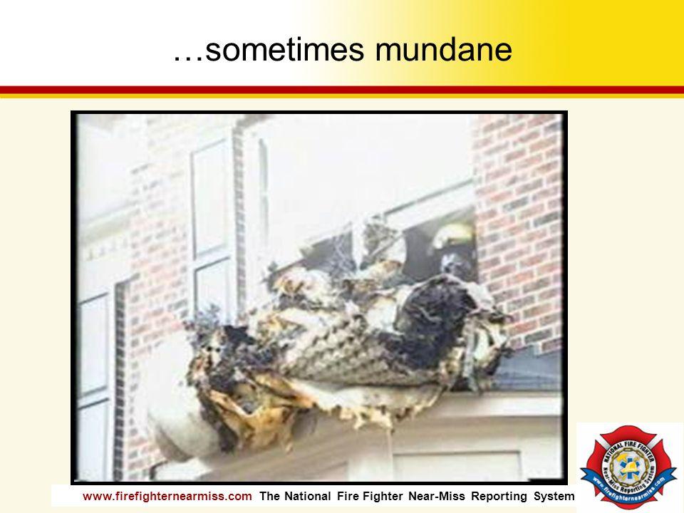 www.firefighternearmiss.com The National Fire Fighter Near-Miss Reporting System …sometimes mundane