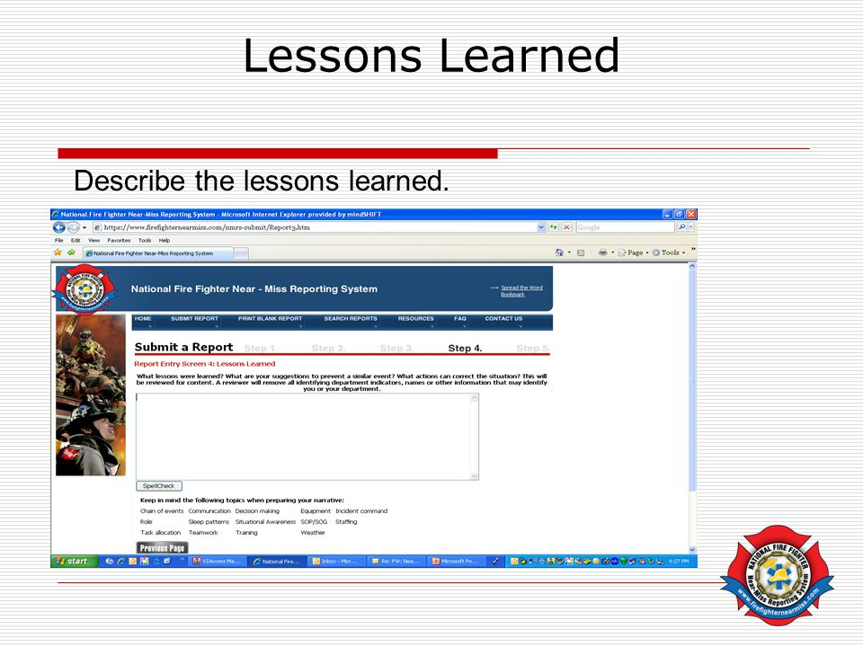 Lessons Learned Describe the lessons learned.
