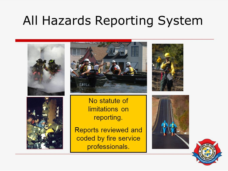 All Hazards Reporting System No statute of limitations on reporting.