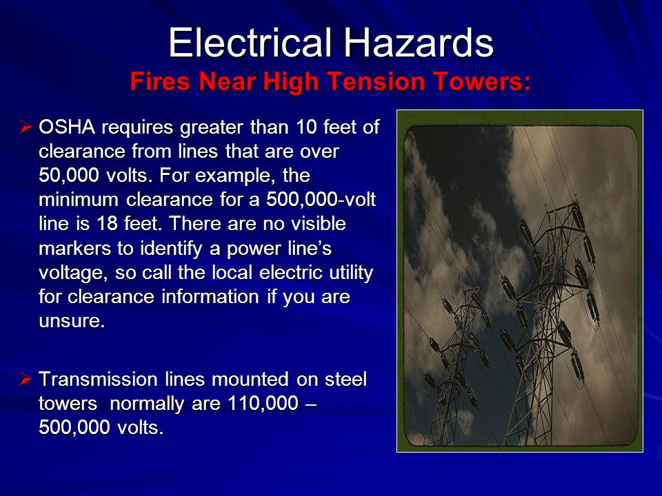OSHA requires greater than 10 feet of clearance from lines that are over 50,000 volts.