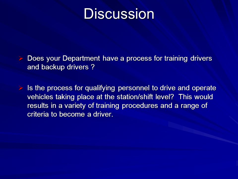 Discussion Does your departments apparatus qualifications checklists make the distinction between the various types of vehicles in the departments fleet.