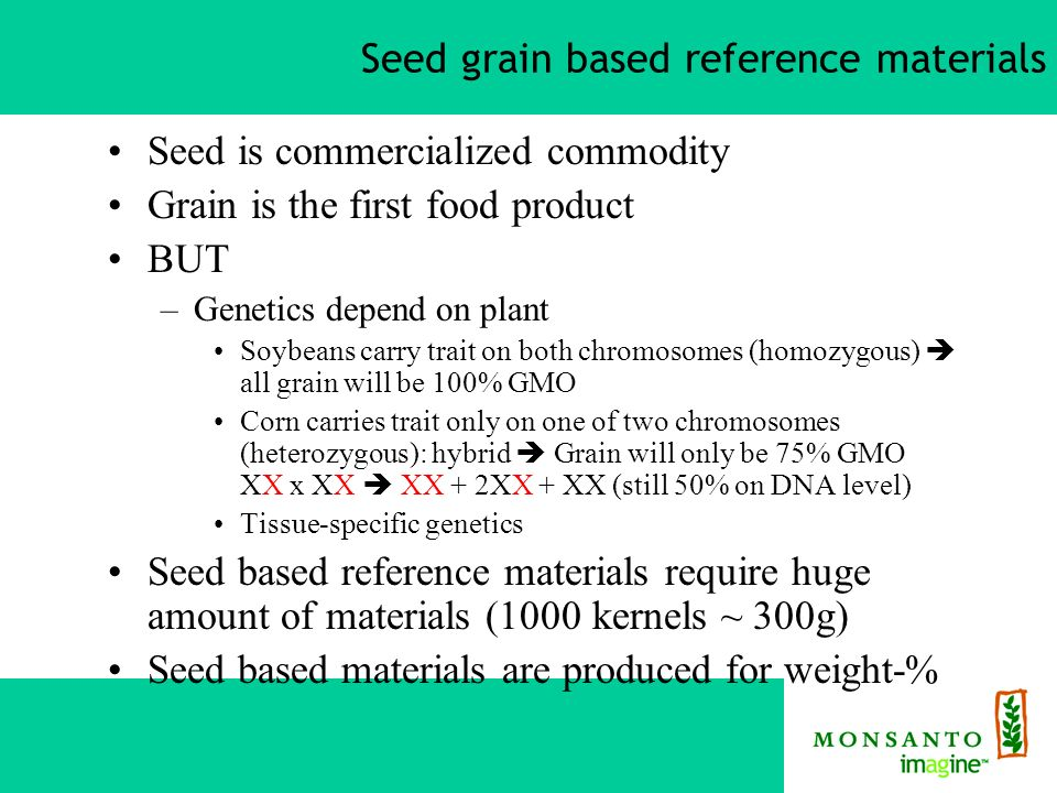 Whole seed kernels as reference materials Purity of negative and positive material is critical No such thing as 0% or a 100% (sampling error) Probability that pool contains at least one positive kernel