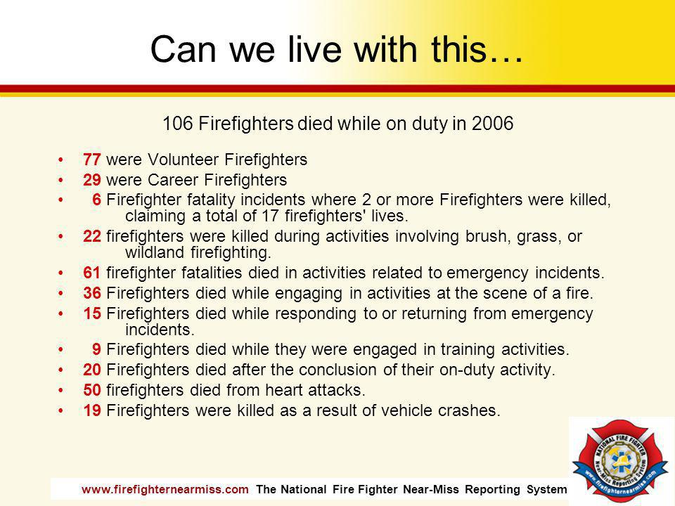 www.firefighternearmiss.com The National Fire Fighter Near-Miss Reporting System Features Voluntary Confidential Non-punitive Secure Web based Free Photo by Jason Henske