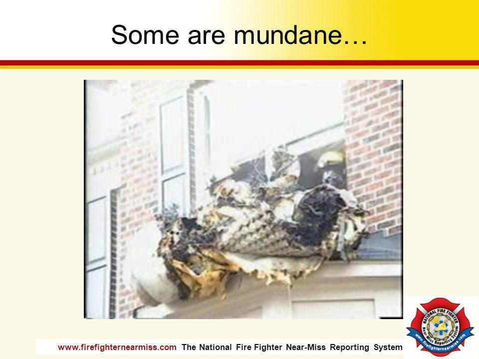 www.firefighternearmiss.com The National Fire Fighter Near-Miss Reporting System Some are beyond comprehension