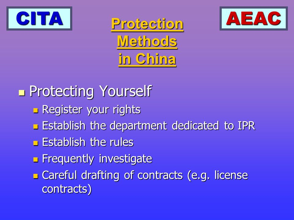 CITAAEAC Protection Methods in China Protecting Yourself Protecting Yourself Register your rights Register your rights Establish the department dedica