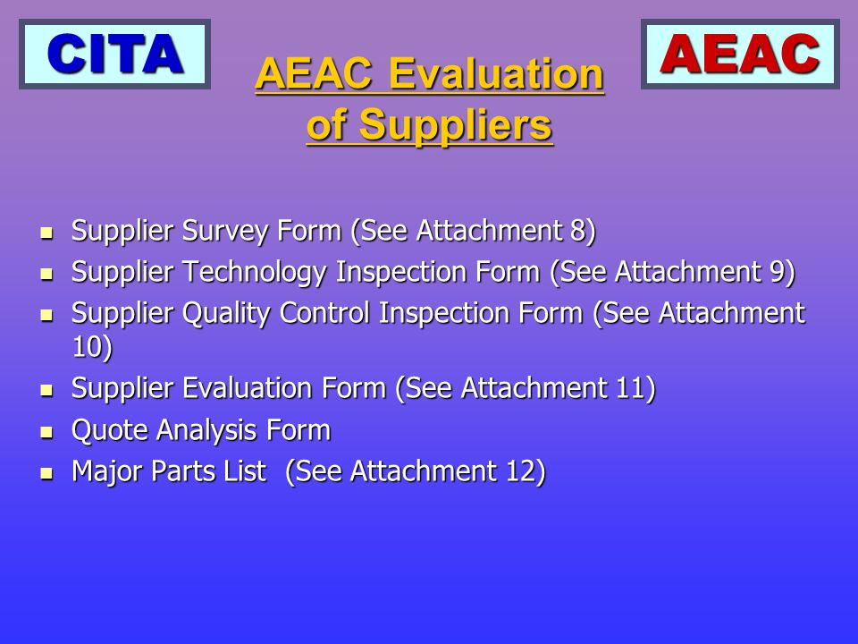 CITAAEAC Supplier Survey Form (See Attachment 8) Supplier Survey Form (See Attachment 8) Supplier Technology Inspection Form (See Attachment 9) Suppli