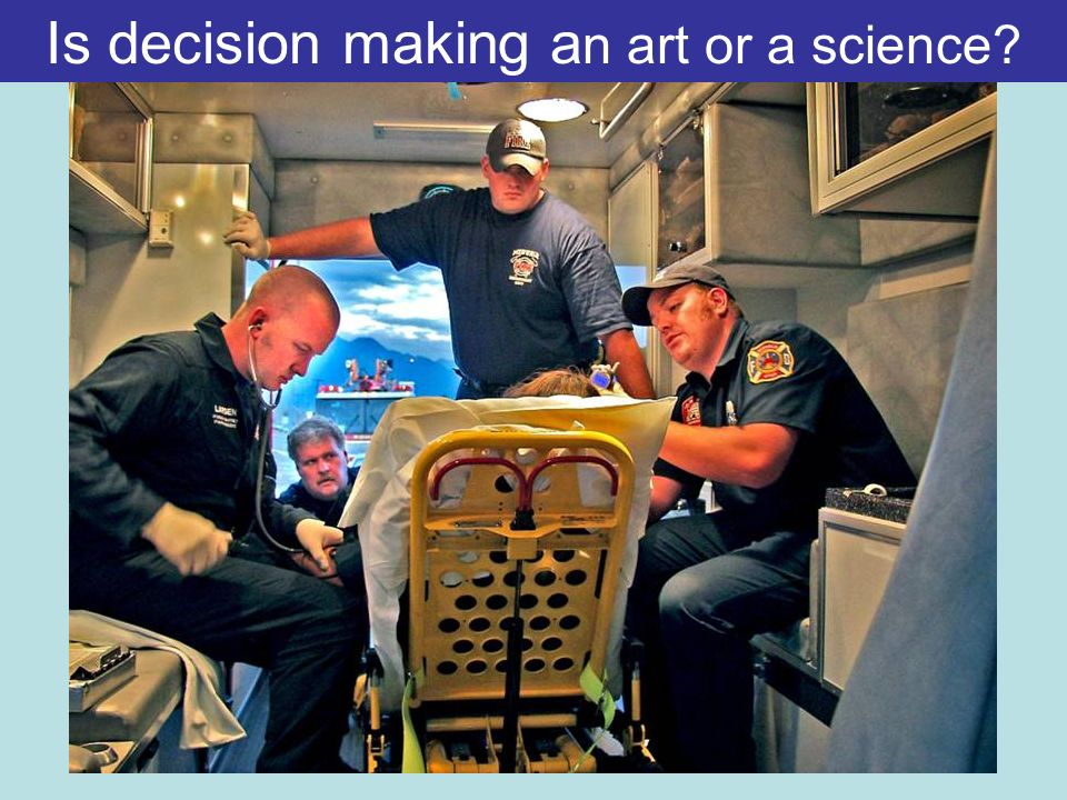 Is decision making a n art or a science
