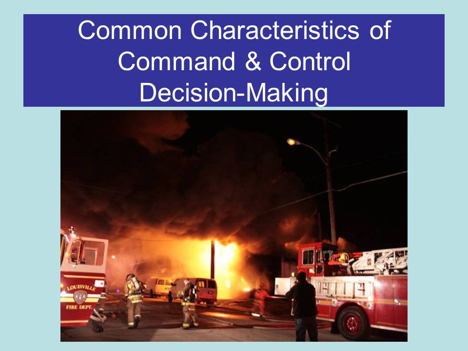 Common Characteristics of Command & Control Decision-Making