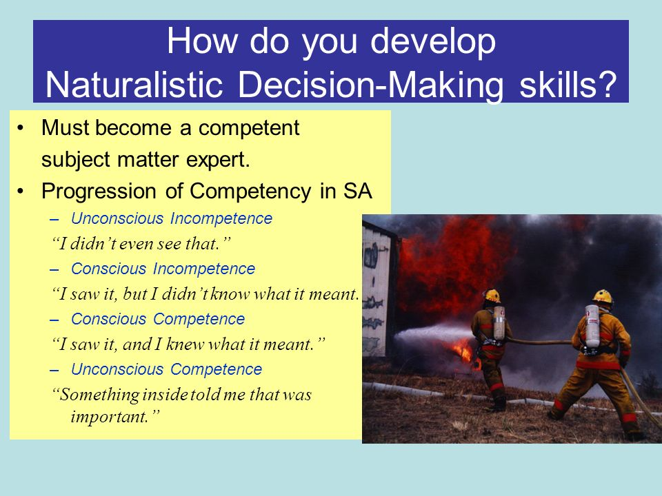 How do you develop Naturalistic Decision-Making skills.