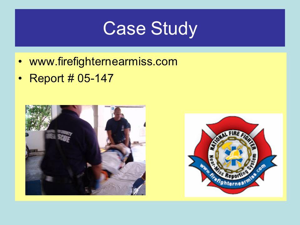Case Study www.firefighternearmiss.com Report # 05-147