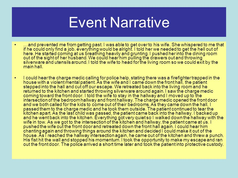 Event Narrative …and prevented me from getting past.