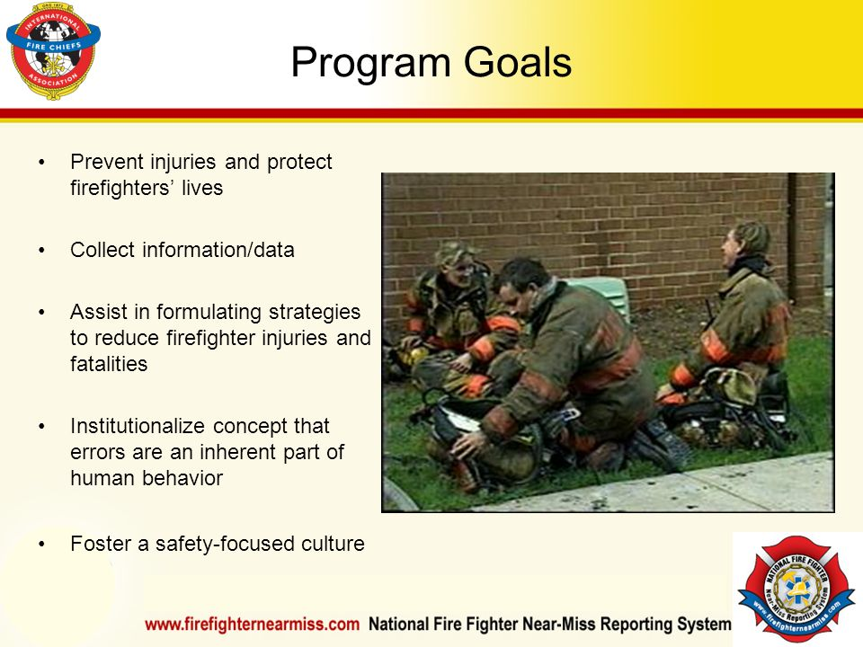 IAFF Instructor Development Conference October 1-4, 2006 Las Vegas, NV Program Goals Prevent injuries and protect firefighters lives Collect informati
