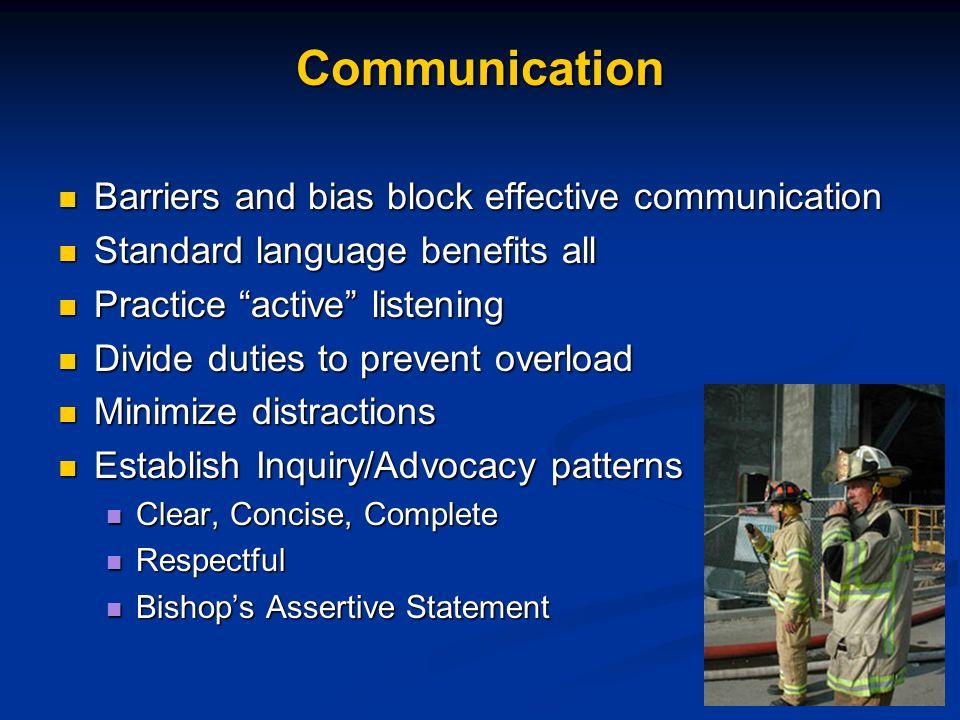 Communication Barriers and bias block effective communication Barriers and bias block effective communication Standard language benefits all Standard