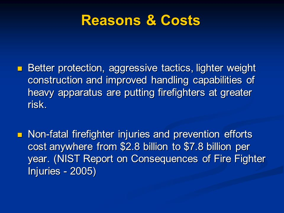 Better protection, aggressive tactics, lighter weight construction and improved handling capabilities of heavy apparatus are putting firefighters at g