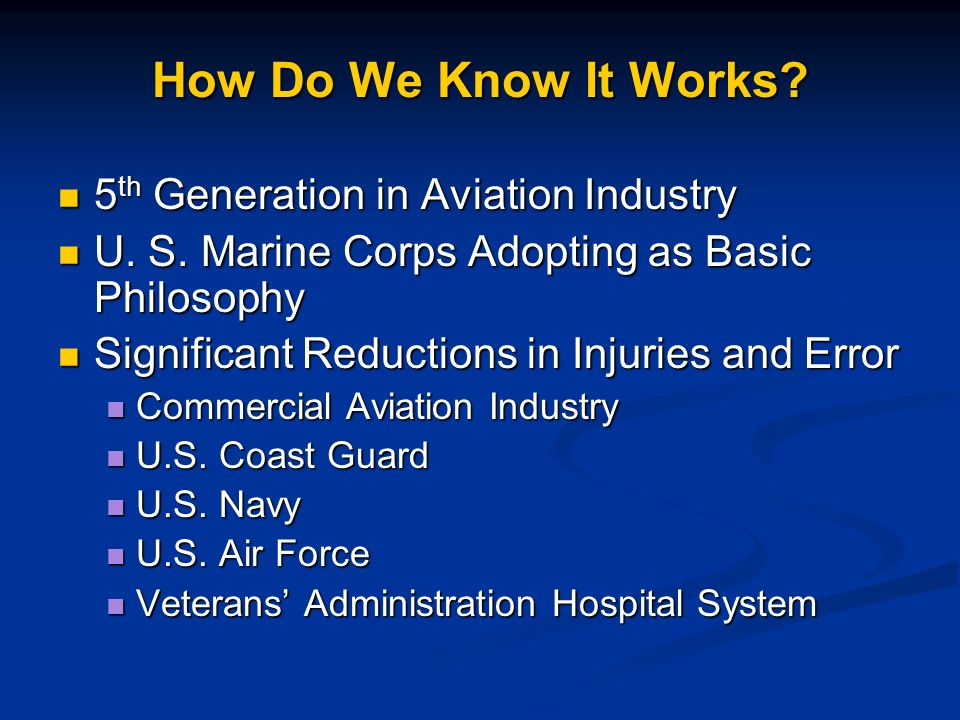 How Do We Know It Works? 5 th Generation in Aviation Industry 5 th Generation in Aviation Industry U. S. Marine Corps Adopting as Basic Philosophy U.