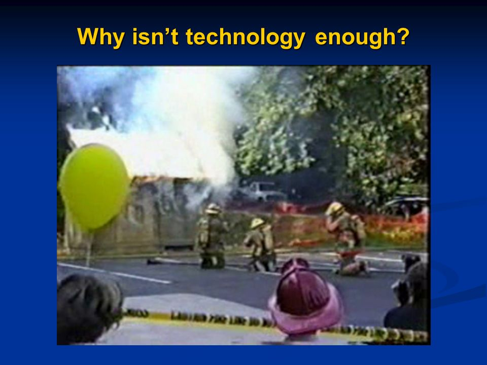 Why isnt technology enough?