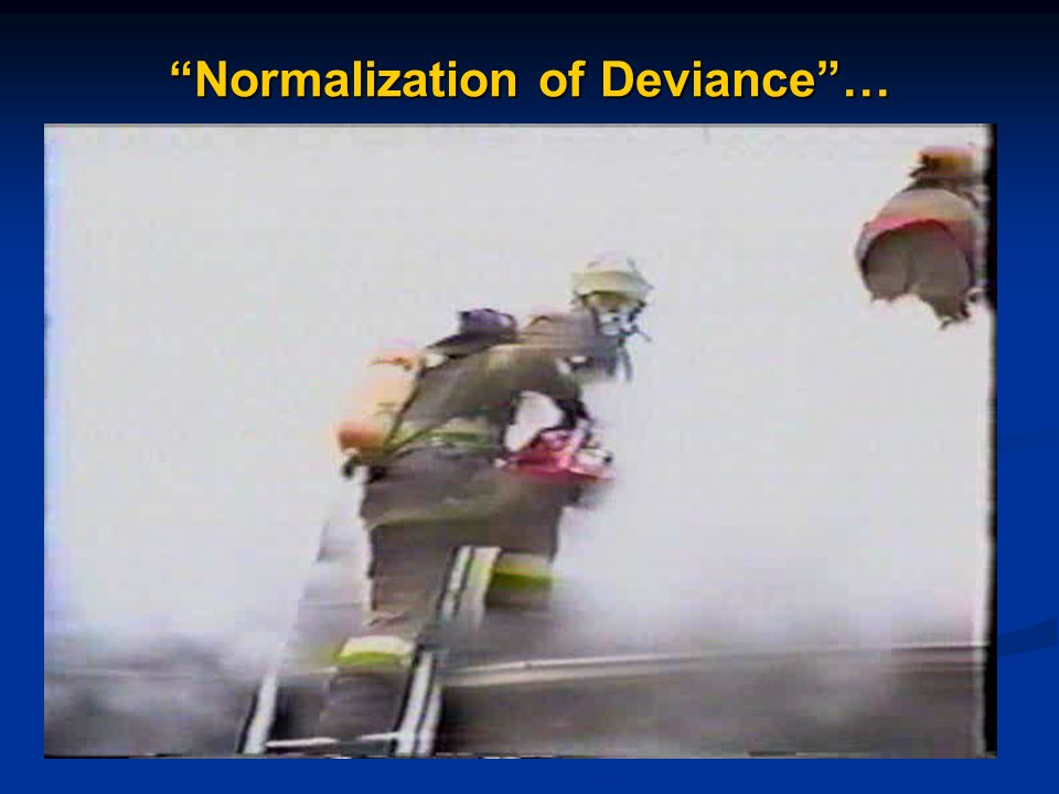 Normalization of Deviance…
