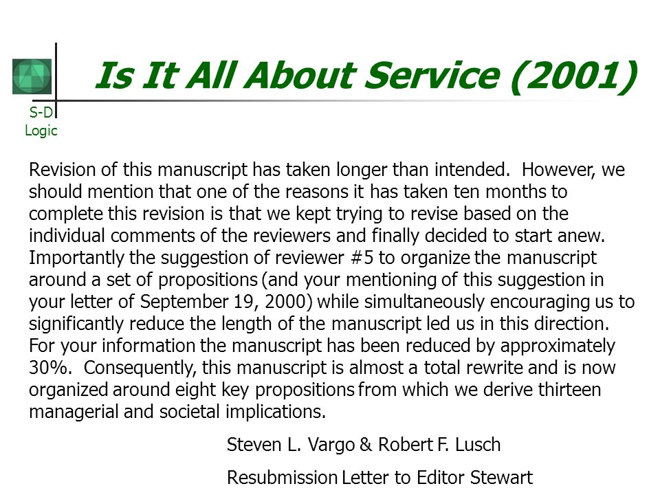 S-D Logic Is It All About Service (2001) Revision of this manuscript has taken longer than intended. However, we should mention that one of the reason