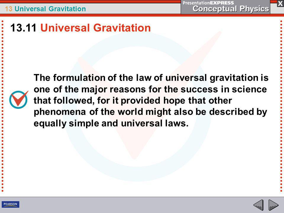 13 Universal Gravitation The Earth is round because of gravitation.