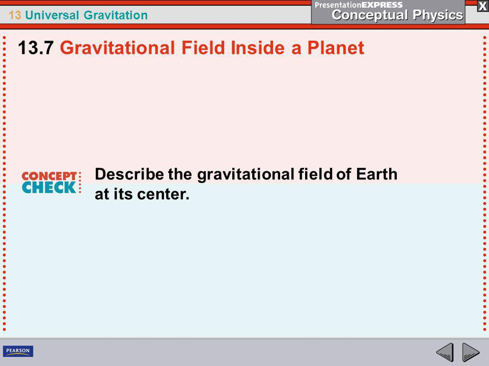 13 Universal Gravitation Pressure against Earth is the sensation we interpret as weight.