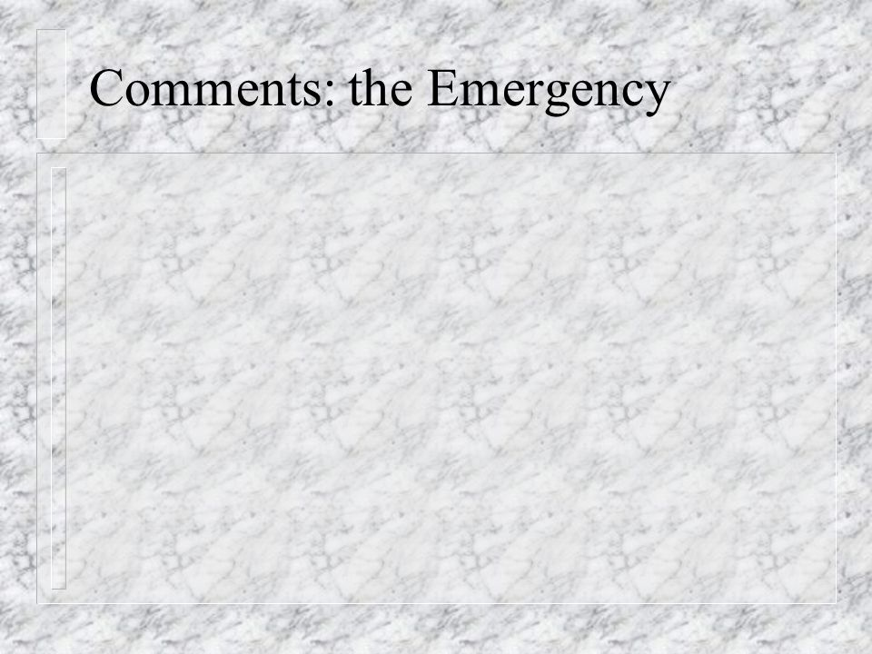 Comments: the Emergency