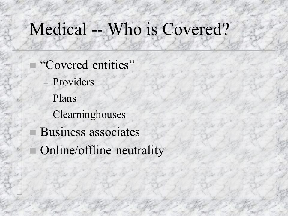 Medical -- Who is Covered.