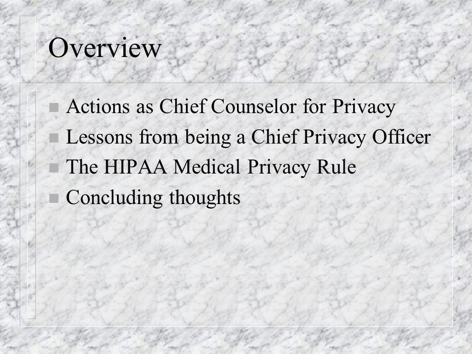 Key points from March n Statements by President Bush to guarantee the privacy of medical records n My March recommendation: permit the December rule to go into effect while announcing a speedy process for clarifying a few key issues where changes are lawful and appropriate n Thats what happened (though I differ on which issues to change)