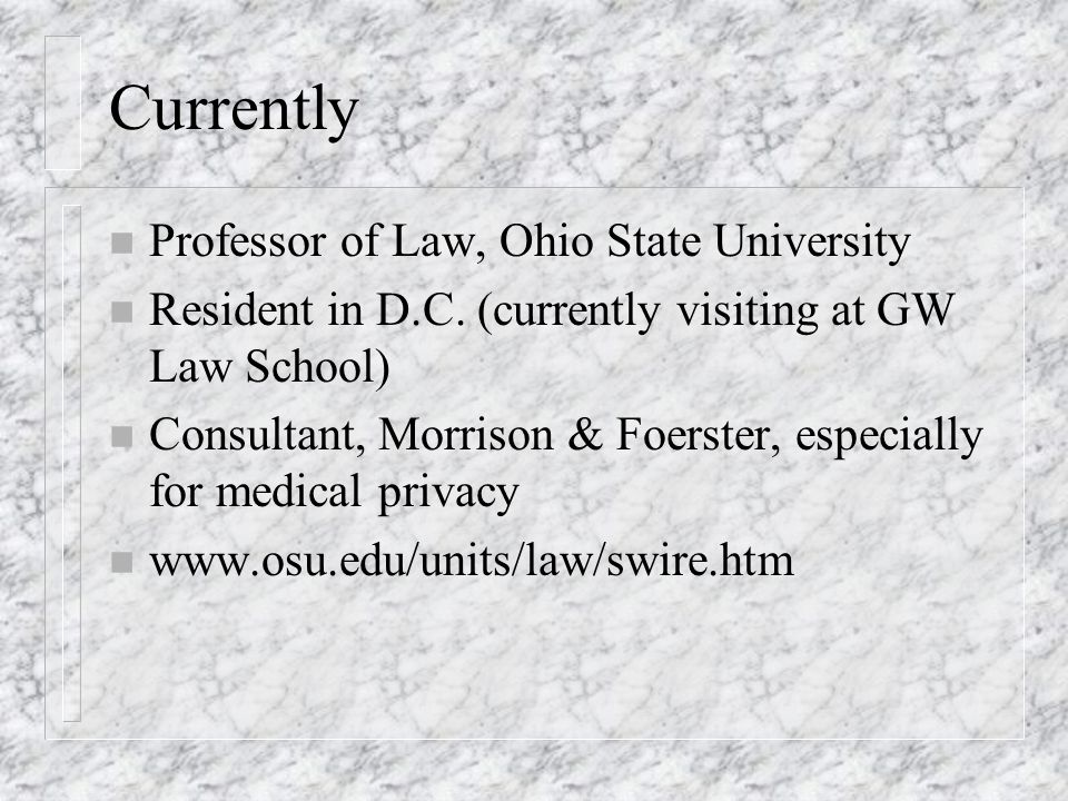Currently n Professor of Law, Ohio State University n Resident in D.C.