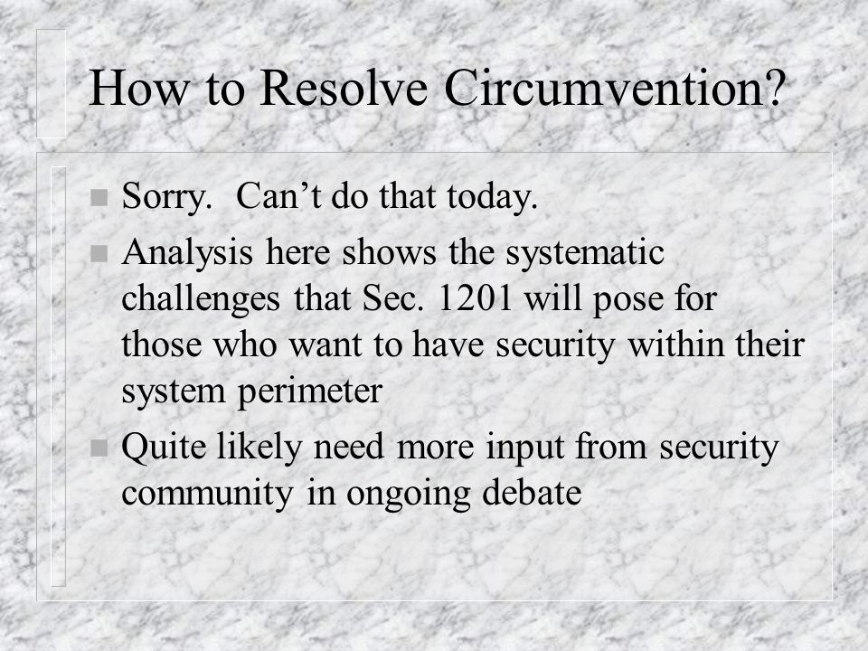 How to Resolve Circumvention. n Sorry. Cant do that today.