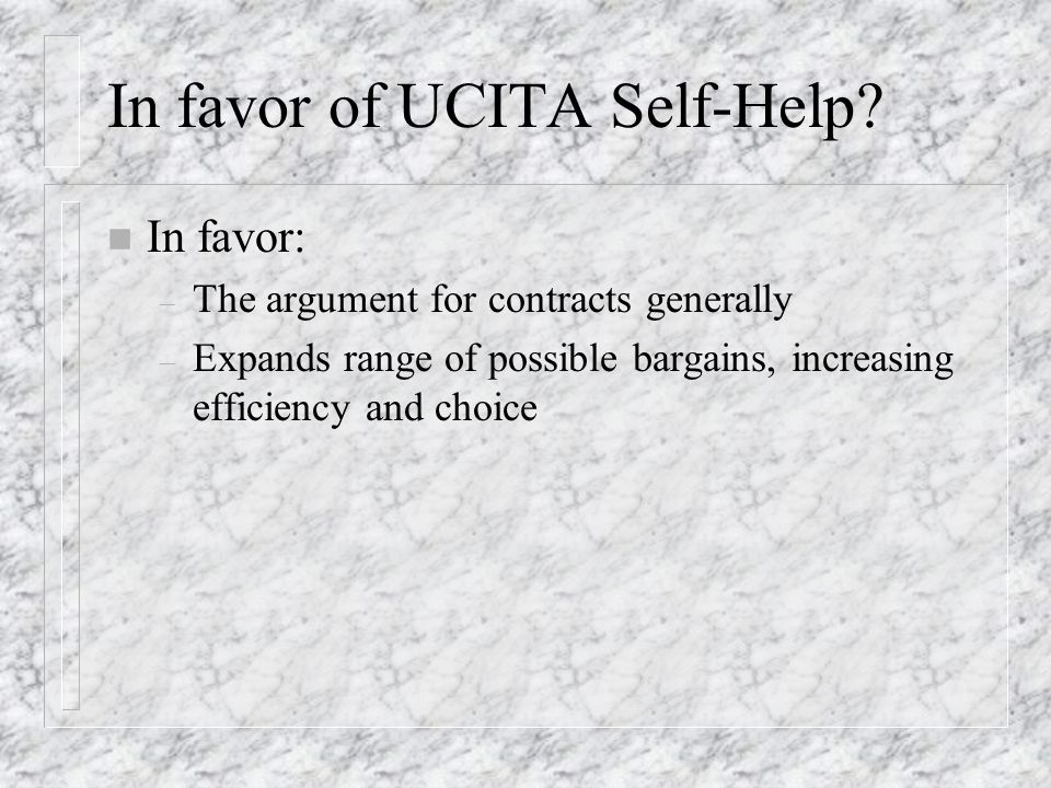 In favor of UCITA Self-Help.