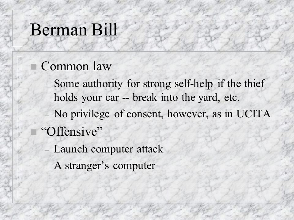 Berman Bill n Common law – Some authority for strong self-help if the thief holds your car -- break into the yard, etc.
