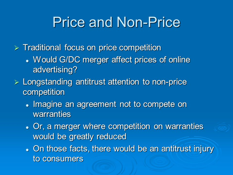 Price and Non-Price Traditional focus on price competition Traditional focus on price competition Would G/DC merger affect prices of online advertising.